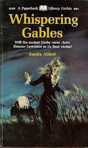 Whispering Gables, by Sandra Abbott, cover painting by George Ziel (via http://barrymoretebbs.blogspot.com/2012/08/classic-gothic-romance-cover-artists.html)