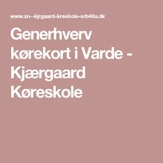 Generhverv kørekort i Varde - Kjærgaard Køreskole