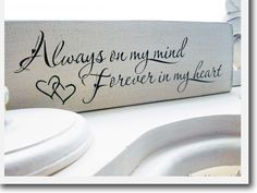 Always on my mind, forever in my heart <3 I love this font & the quote for a tattoo.