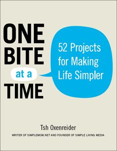 One Bite at a Time: 52 Projects for Making Life Simpler by Tsh Oxenreider {positively excellent book.a must read! simple and practical tips and projects to make life easier and more organized} Life Hacks, Life Tips, Home Management, Menu Planning, Things To Know, Storage Organization, Household Organization, Getting Organized, Homemaking