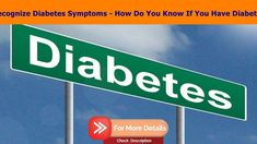 Recognize Diabetes Symptoms - How Do You Know If You Have Diabetes - Typ...