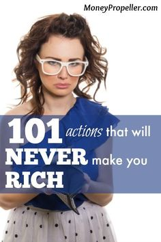 101 Actions that will NEVER make you RICH - are you self sabotaging like me? Pay off Debt, Student Loan Debt #debt