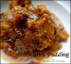 Carrot Pudding with Brown Sugar Saucefrom The English Cuisine Steamed Pudding Recipe, Pudding Recipes, Yummy Recipes, Xmas Pudding, Pudding Cake, English Pudding, English Christmas Pudding, Potato Pudding, Baked Carrots