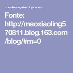 Fonte: http://maoxiaoling570811.blog.163.com/blog/#m=0