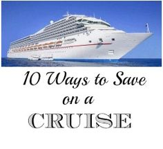 Click here to find 10 ways to save hundreds of dollars on your cruise!