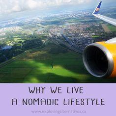 Why We Live a Nomadic Lifestyle - Exploring Alternatives