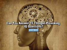 Can you answer these IQ questions using only your mind? Don't use Google or pen and paper. Give it a shot!