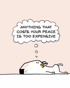 Qualquer coisa que custe a sua paz é muito cara @raphaelmantesso