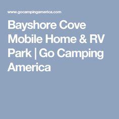 Bayshore Cove Mobile Home & RV Park   Go Camping America
