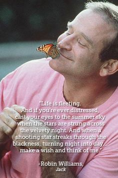 RIP - In memory of Robin Williams - a talented actor who left us way too soon. If you or someone you know struggles with depression, please get help. Your voice is too important to the world. Go with God Robin Williams! Thank you for the happiness. Robin Williams Movies, Robin Williams Quotes, Robin Williams Jack, Great Quotes, Quotes To Live By, Inspirational Quotes, Rip Quotes, Motivational Quotes, Fantastic Quotes