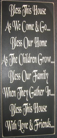 Bless this house...I painted this saying for my husband's sister and her husband when they moved into their new home.