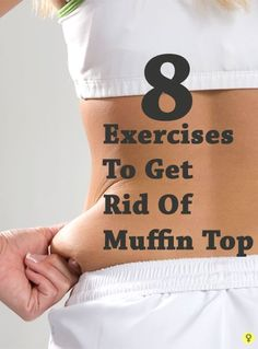8 Best Exercises To Get Rid Of Muffin Top workout plans, workouts #workout #fitness
