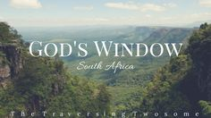 Set in the province of Mpumalanga along the Drakensberg escarpment is the aptly named God's Window. Just one peek from any of the lookout points situated at the site is reason enough for why … The Province, Travel Articles, Weird And Wonderful, Africa, Names, Windows, God, Writing, Sayings