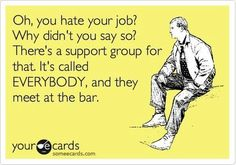 Meet me at the bar! Oh sarcasm what we'll do without you