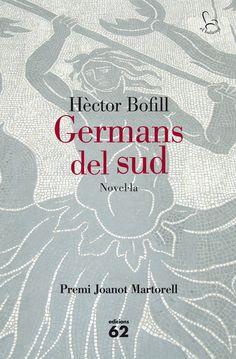 Bofill, Hèctor Germans del sud  Barcelona : Edicions 62, 2014 German, Movie Posters, Movies, Barcelona, Watch, Youtube, Maori, Novels, Deutsch