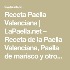 Receta Paella Valenciana   LaPaella.net – Receta de la Paella Valenciana, Paella de marisco y otros arroces típicos.