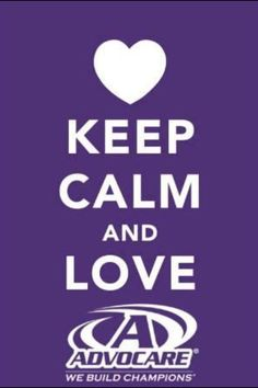 Keep Calm and Love Advocare! www.advocare.com/130313412