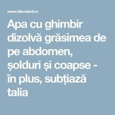 Apa cu ghimbir dizolvă grăsimea de pe abdomen, șolduri și coapse - în plus, subțiază talia Healthy Drinks, Healthy Recipes, Loving Your Body, Metabolism, Good To Know, Remedies, Food And Drink, Health Fitness, Healing