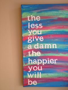 Canvas Quote Painting (the happier you will be) 11x14. $24.79, via Etsy.