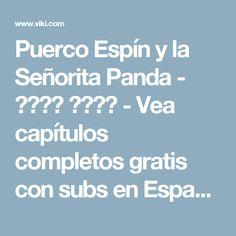 Puerco Espín y la Señorita Panda - 판다양과 고슴도치 - Vea capítulos completos gratis con subs en Español - Corea del Sur - Series de TV - Viki