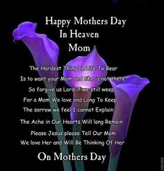 Happy mothers day in heaven MOM         Love you and miss you so much xo❤️