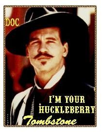 Tombstone - Val Kilmer as Doc Holliday