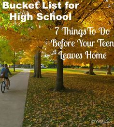 7 important things to do before your teen leave for college.  Here is the Parent's Bucket List for high school.