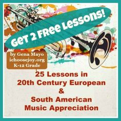 2 Free Lessons from 25 Lessons in 20th Century European & South American Music Appreciation