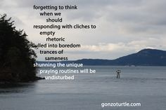 #gonzoturtle #poem #poetry #life #art #ReadThinkEvolve #yum gonzoturtle.com