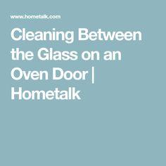 Cleaning Between the Glass on an Oven Door | Hometalk
