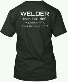 bc66ef8148d15e Discover Welder Sweatshirt, a custom product made just for you by  Teespring. - Welder Noun /'wel Der/ A Person Who .