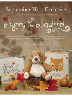 Book your party for September now because Sunny the Squirrel is only available to Hostesses!