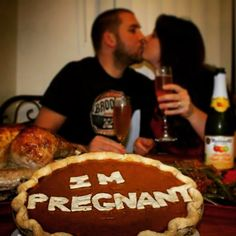 This is how we announced our pregnancy. We thought it was a clever way to let the world know what we were thankful for on Thanksgiving! And so fitting for us to use food!