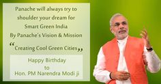 Heartiest Birthday Greetings to Hon. PM Narendra Modi ji. May God bless you with a long, healthy and happy life. ‪#‎Team_PanacheGreen‬