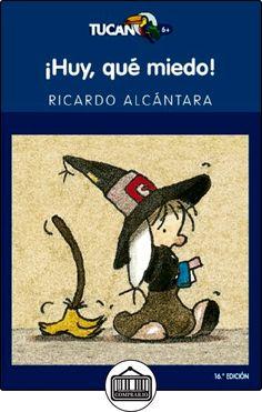!HUY, QUÉ MIEDO! (TUCÁN AZUL) de Ricardo Alcántara ✿ Libros infantiles y juveniles - (De 3 a 6 años) ✿
