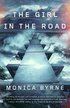 """Read """"The Girl in the Road A Novel"""" by Monica Byrne available from Rakuten Kobo. A debut that Neil Gaiman calls """"Glorious. So sharp, so focused and so human."""" The Girl in the Road describes a fut. Kim Stanley Robinson, Feel So Close, Energy Harvesting, Literary Fiction, Neil Gaiman, Great Books, Literature, Sci Fi, Ebooks"""