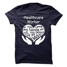 Healthcare Worker T Shirt, Hoodie, Sweatshirt