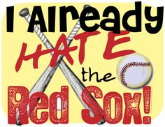 I Hate the Red Sox | Already Hate the Red Sox