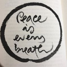 Peace is every breath. Now is enough. It's all there is.  #primalpotential