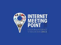 Internet Meeting Point #FIMP  El mayor evento de Internet de Asturias