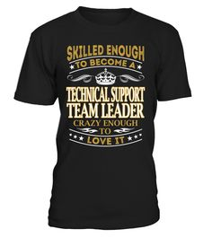 Technical Support Team Leader - Skilled Enough To Become #TechnicalSupportTeamLeader