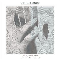 J'lectroniq - Psychasthenia  Via: www.afrodsc.net