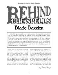Behind the Spells: Blade Barrier -   Blade Barrier has always been a powerful and iconic divine spell. It is a spell that creates a wall of swirling blades. It is both an attack and defensive spell and one favored by gods of wars. It starts with a little note from the author about how divine spells are created just like arcane spells are. Even though the divine spells gain their power from the gods they are made by mortals.  The history of the spell deals with a human and elf village that…