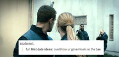 """Dauntless ideas on so called """"fun"""" first date Divergent Fandom, Divergent Funny, Divergent Trilogy, Divergent Insurgent Allegiant, Divergent Quotes, Tfios, Fun First Dates, Tris And Four, Veronica Roth"""