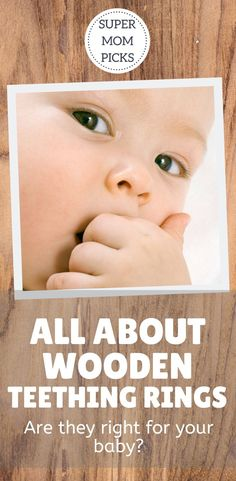 Have you ever wondered whether wooden teething rings are healthy for your baby?  When should they be used, and why do mothers use them?  Here is the lowdown. #supermompicks #momlife #teething #woodenteethers