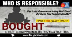 FREE viewing through 3/15/15  If you or family members have digestive/intestinal issues, insomnia....GMO part is enlightening. Watched this over 3 days. People with injured children, the Gov't program for vaccine injured, Whistleblowers, Science vs Lack of Science, GMO's/pesticides, professional and parents searching for TRUTH and making a difference. The Money connections and how it flows.