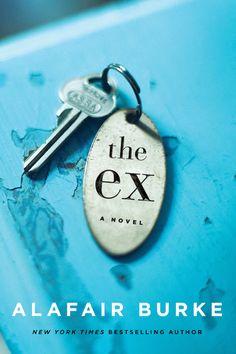 <em>The Ex: A Novel,</em> by Alafair Burke