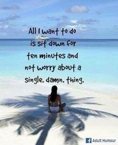Loved being on the beach.no worries! Ocean Quotes, Me Quotes, Motivational Quotes, Inspirational Quotes, Beach Quotes And Sayings, Beach Life Quotes, Beachy Quotes, I Love The Beach, Life Is A Beach