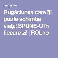 SPUNE-O în fiecare zi! Just Pray, Daily Prayer, Prayers, God, Romania, Remedies, Advice, Fitness, Pretty Quotes