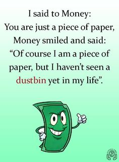 Now A Days, I Said, My Life, Money, Sayings, Silver, Lyrics, Quotations, Idioms